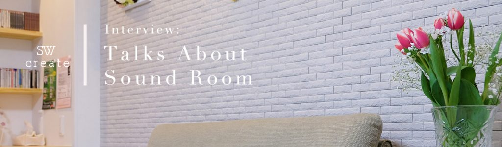 Interview:Talks About Sound Room